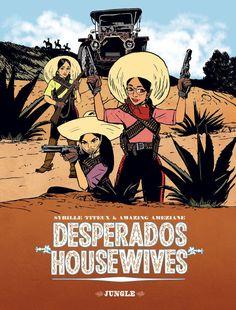 Les femmes aussi savent manier les flingues #Jungle  : BD : Mesdames les brigandes