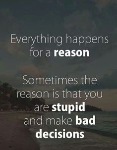 Everything happens for a reason!...