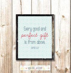 Nursery Bible verse Printable, christian scripture, print wall art decor poster - James 1:17 Every good and perfect gift, digital typography. $5.00, via Etsy.