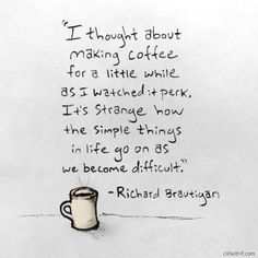Richard Brautigan quote Book Quotes, Me Quotes, Object Lessons, Bullets, Love And Light, Writings, Lovely Things, Positive Vibes, Authors