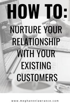 How to nurture your relationship with your existing customers — meghann lawrance Making A Business Plan, Business Tips, Online Business, Customer Service Strategy, Customer Service Experience, Thank You Email, Thank You Customers, Customer Complaints, Freelance Writing Jobs