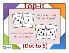 """""""Top-it (Dot to 5)"""" - Compare dot cards with up to 5 dots. Supports learning Common Core Standards: 0-K.OA.5, 0-K.CC.3, 0-K.CC.4, 0-K.CC.6. [Knp Task # S 2214.0]"""