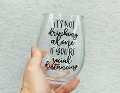 Go ahead and enjoy that glass (or of wine with dinner tonight, even if you're doing it on your own. Drinking alone is practically your civic duty during these times of social distancing! Wine Glass Sayings, Wine Glass Crafts, Wine Quotes, Wine Bottle Crafts, Wine Bottles, Wine Glass Decals, Fun Wine Glasses, Stemless Wine Glasses, Painted Wine Glasses