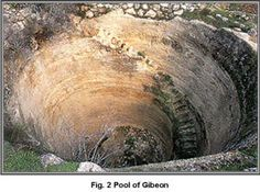 A pit identified with the pool of Gibeon has been excavated. The shaft is dated to about the 11th or 12th century BC.   Measuring 37 feet in diameter, by 82 feet deep, it is carved into solid rock and is accessed by a circular staircase of 79 stone steps.    At the bottom is a 167-foot tunnel leading to the cistern that was fed by a spring outside of the city's walls, in the eastern slope of the hill.