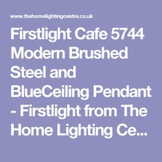 Firstlight Cafe 5744 Modern Brushed Steel and BlueCeiling Pendant - Firstlight from The Home Lighting Centre UK Ceiling Pendant, Pendant Lighting, Ceiling Lights, Home Lighting, Contemporary, Modern, Centre, Bulb, Steel