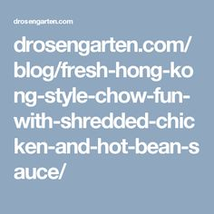 Fresh Hong Kong-Style Chow Fun with Shredded Chicken and Hot Bean Sauce Live Happy, Paris Hotels, Shredded Chicken, Chow Chow, Hong Kong, Beans, Fresh, Logo, Healthy