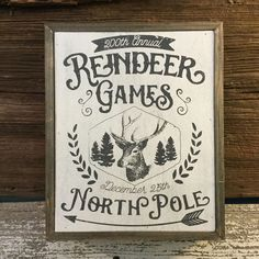 Join us for our 200th Annual Reindeer Games on December 25th here at the North Pole...You won't want to Miss such a Fun Time!