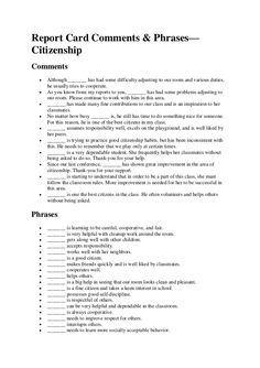 Report Card Comments & Phrases— Citizenship Comments Although _______ has had some difficulty adjusting to our room and va...