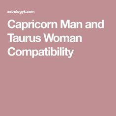 Capricorn man and taurus woman marriage compatibility