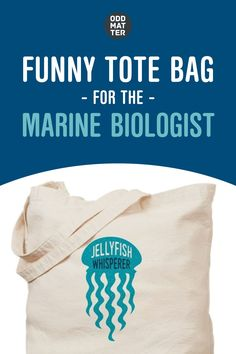 Buy this funny tote bag for your favorite marine biologist. Design says: Jellyfish Whisperer #marinebiology #funnytote #cutetote Biology Humor, Science Humor, Clever Quotes, Marine Biology, Biologist, Jellyfish, Go Shopping, Totes, Geek Stuff