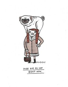 pugs are sooo hot right now.