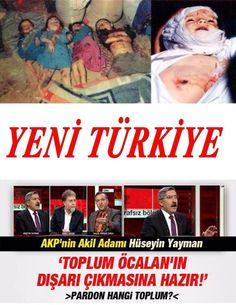 """Al sana AkPKK nın yeni Türkiye'si   """"Toplum öçalanın dışarı çıkmasına hazır""""  Pardon da hangi toplum bu acaba bumu"""