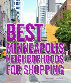 If you're on the lookout for a Minneapolis apartment with fashionable clothing boutiques, hipster thrift stores and other great places to shop, here are the best Minneapolis neighborhoods. [Rent.com Blog]  #Minneapolis #twincities #Minnesota #shopping