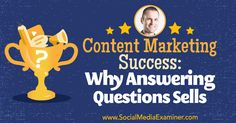 Content Marketing Success: Why Answering Questions Sells rite.ly/jLA1