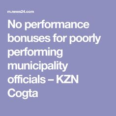No performance bonuses for poorly performing municipality officials – KZN Cogta