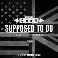 """WE The Best spitta, Ace Hood, drops the CDQ version of his track """"Suppose To Do"""" featuring Skepta."""