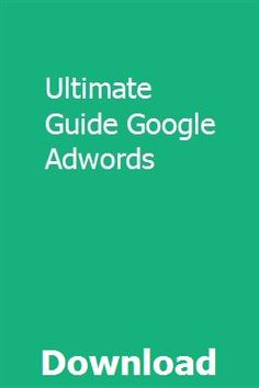 Ultimate Guide Google Adwords pdf download online full Pdf, Google, Career, House, Ideas, Carrera, Home, Haus, Houses