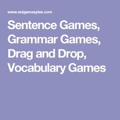 Sentence Games, Grammar Games, Drag and Drop, Vocabulary Games