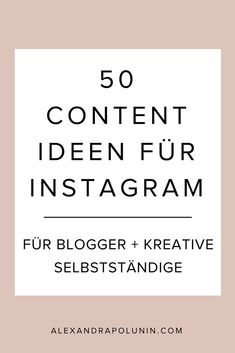 50 Content-Ideen für Instagram (für Blogger, Selbstständige + Freelancer). Keine Ahnung, was du auf Instagram posten sollst? Hier findest du 50 Content-Ideen für deinen nächsten Instagrampost + 100 mehr als kostenlosen Download #instagramtipps #instagramm