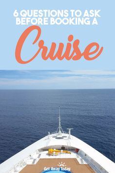 At Get Away Today, we LOVE everything about cruising. Whether you're a first time cruiser or have been on enough cruises to fill a travel journal, we've put together six questions to ask before booking a cruise. Best Airfare Deals, Best Cruise Deals, Cruise Tips, Cruise Travel, Cruise Vacation, Camping With Kids, Travel With Kids, Lake Tahoe Summer, Best Cruise Lines