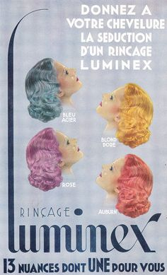 French hair dye ad, 1930s.   I remember when everyone grandma dyed their har to match their pants suite like this.