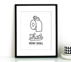 Toilet paper art,That's how I roll PRINTABLE,funny bathroom art,bathroom wall decor,printable decor,bathroom wall art,wife wall art,husband - http://centophobe.com/toilet-paper-artthats-how-i-roll-printablefunny-bathroom-artbathroom-wall-decorprintable-decorbathroom-wall-artwife-wall-arthusband/ -