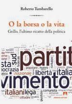 """Grillo, l'ultimo ricatto della politica. """"O la borsa o la vita"""", libro da non perdere di Roberto Tumbarello"""