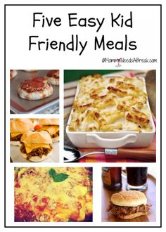 5 Easy Meals That Kids Will Love
