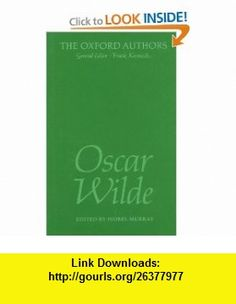 Oscar Wilde (Oxford Authors) (9780192541956) Oscar Wilde, Isobel Murray , ISBN-10: 0192541951  , ISBN-13: 978-0192541956 ,  , tutorials , pdf , ebook , torrent , downloads , rapidshare , filesonic , hotfile , megaupload , fileserve