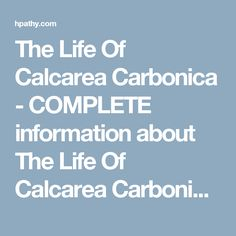 The Life Of Calcarea Carbonica - COMPLETE information about The Life Of Calcarea Carbonica - Elaine Lewis