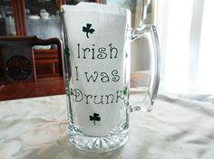 St. Patricks Day Glass Beer Mug Irish I was by creativelycarole
