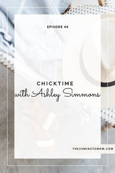 Episode 44: Chicktime with Ashley Simmons - The 29 Minute Mom