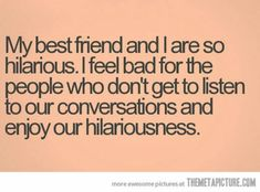 I have thought about this!! Only my best friends see me in certain moods!!