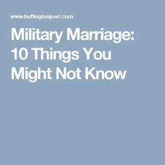 Military Marriage: 10 Things You Might Not Know