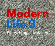 Modern Life 3 - Everything is Amazing! Neither is everything terrible. Warning: Hectoring and contradictory (like life). The human propensity to believe they are all someth. Everything, Believe, Reading, Modern, Books, Life, Trendy Tree, Libros, Book