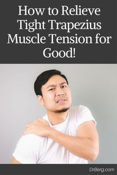 How to Relieve Tight Trapezius Muscle Tension for Good! https://www.drberg.com/blog/digestion/relieving-tight-trapezius-muscle-tension-for-good