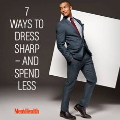 How to look like a million bucks—on a budget, http://www.menshealth.com/style/7-ways-dress-smart-spend-less?cid=soc_pinterest_content-style_aug14_dresssharpspendless