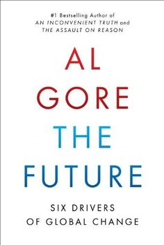 The Future: Six Drivers of Global Change by Al Gore, http://www.amazon.ca/dp/B009MYD9EE/ref=cm_sw_r_pi_dp_qYJRrb017KTM9