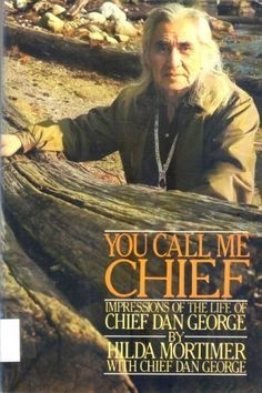You call me chief: Impressions of the life of Chief Dan George (Hilda Mortimer) Native American Actors, American Indians, Used Books, My Books, Chief Dan George, Cowboy Films, Western Movies, You Call, Special People