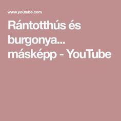 Rántotthús és burgonya... másképp - YouTube