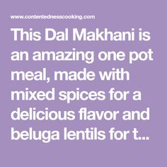 This Dal Makhani is an amazing one pot meal, made with mixed spices for a delicious flavor and beluga lentils for texture. An easy vegan recipe.