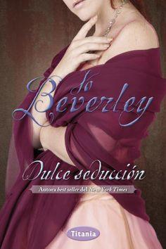 "SERIE ""MALLOREN"" #13 - Dulce seducción // Jo Beverley // Titania romántica histórica (Ediciones Urano)"