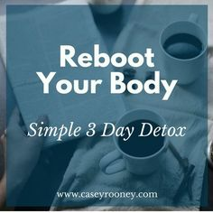 SIMPLE 3 DAY DETOX CLEANSE CLEAN EATING RESET