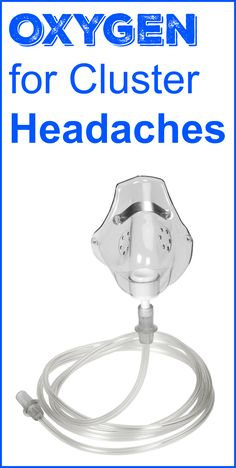 Oxygen therapy is one of the most popular and effective treatment for cluster headaches. #oxygen #clusterheadache