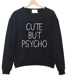 Cute but psycho sweatshirt #sweatshirt #sweatshirts #shirt #clothing #cloth #crewneck #sweater #sweaters