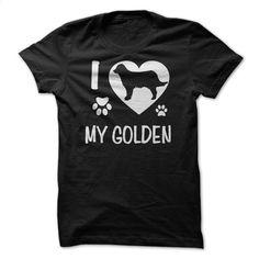 I Love My Golden T Shirt, Hoodie, Sweatshirts - t shirt maker #tee #style