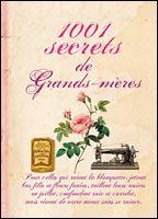 1001 secrets de grands-mères  Bibliothèque perso - Vous pouvez retrouver le cours de cuisine par des enfants pour des enfants de Cuisine de mémé moniq http://oe-dans-leau.com/cuisine-meme-moniq/
