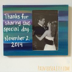 Perfect gift for a wedding party! Wedding gift picture frame. Choose your colors and wording. by PaintedSea #Etsy