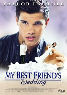 8 Classic Romance Movies Now Starring 'Twilight' Characters: 'My Best Friends Wedding'