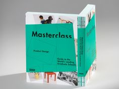 Masterclass: Product Design - Guide to the Worls'd Leading Graduate Schools - FramePublishers Available in Library TextielMuseum